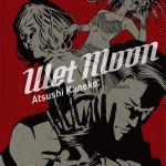 Couverture du tome 1 de Wet Moon de Atsushi Kaneko chez Sakka